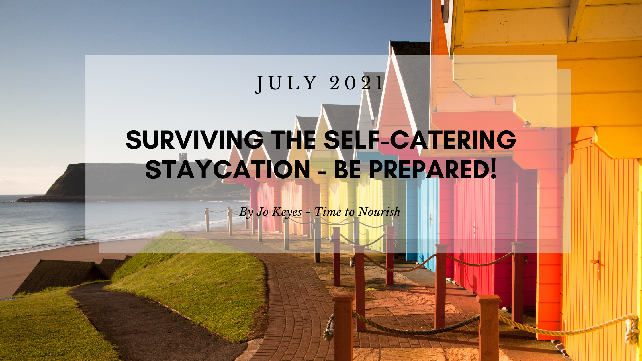 Surviving the Self-catering Staycation – Be Prepared!
