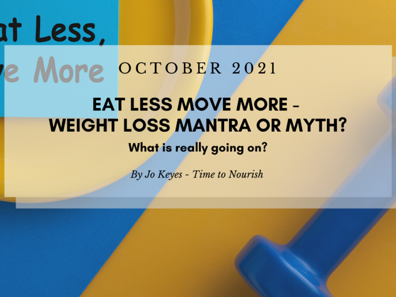 EAT LESS EXERCISE MORE  – WEIGHT LOSS MANTRA OR MYTH